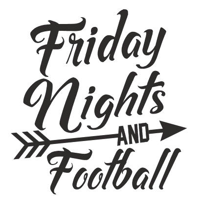 FRIDAY NIGHTS AND FOOTBALL