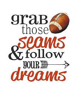 GRAB THOSE SEAMS AND FOLLOW YOUR DREAMS