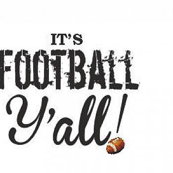 ITS FOOTBALL Y'ALL