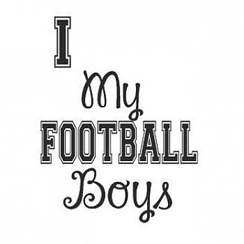 I HEART MY FOOTBALL BOYS