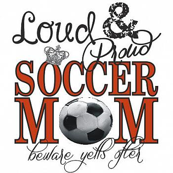 LOUD AND PROUD SOCCER MOM