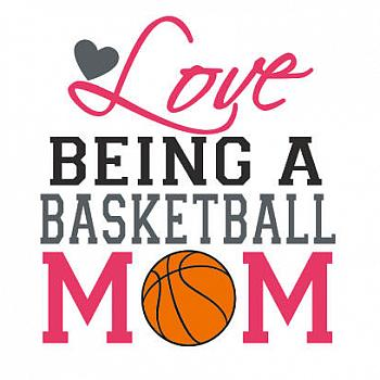 LOVE BEING A BASKETBALL MOM