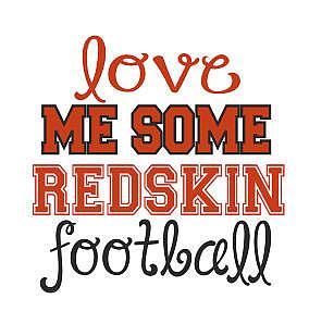 LOVE ME SOME REDSKIN FOOTBALL