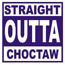 STRAIGHT OUTTA CHOCTAW