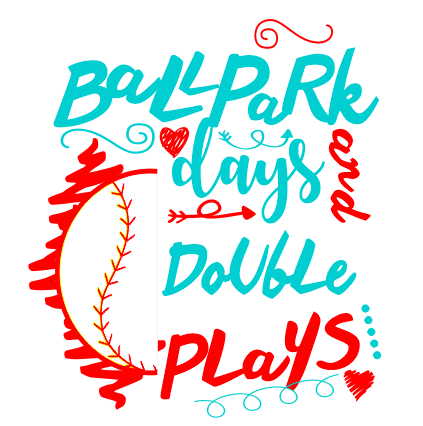 BALLPARK DAYS AND DOUBLE PLAYS BASEBALL